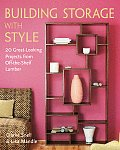 Building Storage with Style 20 Great Looking Projects from Off The Shelf Lumber