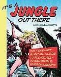 Its a Jungle Out There The Feminist Survival Guide to Politically Inhospitable Environments