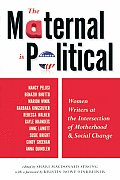 The Maternal Is Political: Women Writers at the Intersection of Motherhood and Social Change
