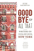 Goodbye to All That Writers on Loving & Leaving New York