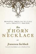 Thorn Necklace Healing Through Writing & the Creative Process