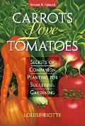 Carrots Love Tomatoes Secrets of Companion Planting for Successful Gardening