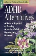ADHD Alternatives A Natural Approach to Treating Attention Deficit Hyperactivity Disorder