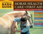 Storeys Barn Guide to Horse Health Care First Aid