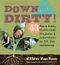 Down & Dirty 43 Fun & Funky First Time Projects & Activities to Get You Gardening