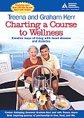 Charting a Course to Wellness Creative Ways of Living with Heart Disease & Diabetes