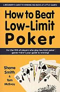 How to Beat Low Limit Poker A Beginners Guide to Winning Big Bucks at Little Games