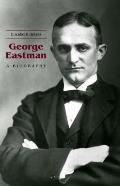 George Eastman A Biography