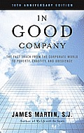 In Good Company 10th Anniversary Edition The Fast Track from the Corporate World to Poverty Chastity & Obedience