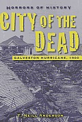 Horrors of History: City of the Dead: Galveston Hurricane, 1900