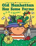 Old Manhattan Has Some Farms: E-I-E-I-Grow!