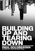 Building Up & Tearing Down Reflections on the Age of Architecture