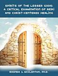 Spirits of the Lesser Gods: A Critical Examination of Reiki and Christ-Centered Healing