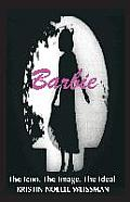 Barbie: The Icon, the Image, the Ideal: An Analytical Interpretation of the Barbie Doll in Popular Culture