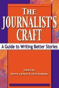Journalists Craft A Guide to Writing Better Stories