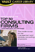 Vault Guide To The Top 50 Consulting Firms 6th Edition
