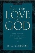 For the Love of God Volume One A Daily Companion for Discovering the Riches of Gods Word