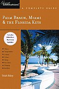 Palm Beach Miami & the Florida Keys Includes 2004 Post Hurricane Updates