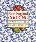 New England Cooking: Seasons & Celebrations