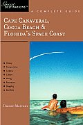 Cape Canaveral Cocoa Beach & Floridas Space Coast Great Destinations A Complete Guide