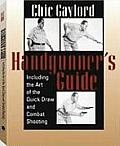 Handgunners Guide Including the Art of the Quick Draw & Combat Shooting
