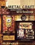 Metal Craft Discovery Workshop Create Unique Jewelry Art Dolls Collage Art Keepsakes & More