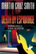 Death by Espionage Intriguing Stories of Betrayal & Deception