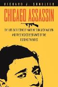Chicago Assassin: The Life and Legend of Machine Gun Jack McGurn and the Chicago Beer Wars of the Roaring Twenties