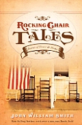 Rocking Chair Tales Stories Of Heart &