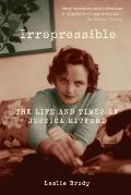 Irrepressible The Life & Times of Jessica Mitford