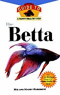 Betta An Owners Guide To A Happy Healthy Pet