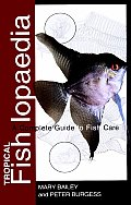 Tropical Fishlopaedia A Complete Guide to Fish Care