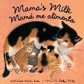 Mama's Milk / Mam? Me Alimenta