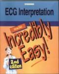 ECG Interpretation Made Incredibly Easy 2nd Edition