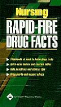 Nursing Rapid Fire Drug Facts
