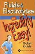 Fluids & Electrolytes An Incredibly Easy Pocket Guide
