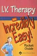 I V Therapy An Incredibly Easy Pocket Guide