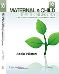 Maternal and Child Health Nursing: Care of the Childbearing and Childrearing Family (Maternal and Child Health Nursing)