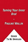 Taming Your Inner Brat A Guide For Managing