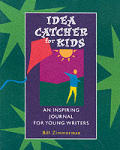 Idea Catcher For Kids An Inspiring Journ