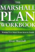 Marshall Plan Workbook Writing Your Novel From Start to Finish