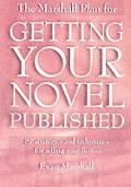 Marshall Plan For Getting Your Novel Pub