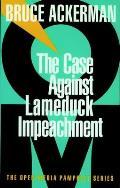 Case Against Lame Duck Impeachment