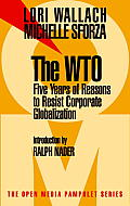 WTO Five Years of Reasons to Resist Corporate Globalization
