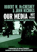 Our Media Not Theirs The Democratic Struggle Against Corporate Media