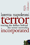 Terror Incorporated Tracing the Dollars Behind the Terror Networks