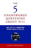 5 Unanswered Questions about 9 11 What the 9 11 Commission Report Failed to Tell Us