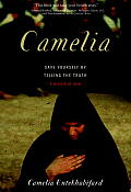 Camelia Save Yourself by Telling the Truth A Memoir of Iran