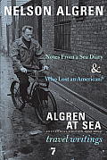 Algren at Sea Who Lost an American & Notes from a Sea Diary Travel Writings