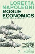 Rogue Economics Capitalisms New Reality